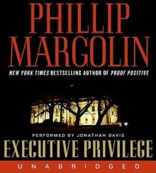 Executive Privilege: with Capitol Murder teaser (Audio) - Phillip Margolin, Jonathan Davis