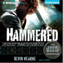 Hammered (Iron Druid Chronicles Series #3) - Kevin Hearne,Luke Daniels