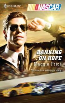 Banking On Hope (Harlequin Nascar) - Maggie Price