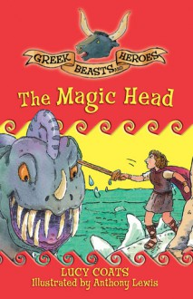 The Magic Head - Lucy Coats, Anthony Lewis