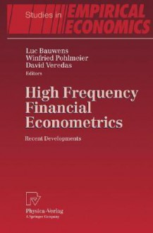 High Frequency Financial Econometrics: Recent Developments - Luc Bauwens