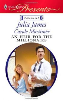 An Heir for the Millionaire - Julia James, Carole Mortimer