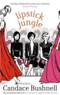 Lipstick Jungle - Candace Bushnell