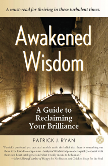Awakened Wisdom: A Guide to Reclaiming Your Brilliance - Patrick J. Ryan
