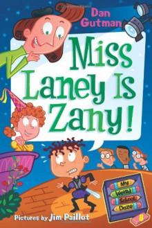 Miss Laney Is Zany! - Dan Gutman, Jim Paillot