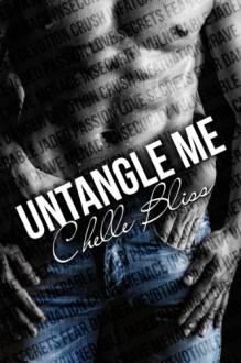 Untangle Me (Love at Last) - Chelle Bliss, Brenda Wright