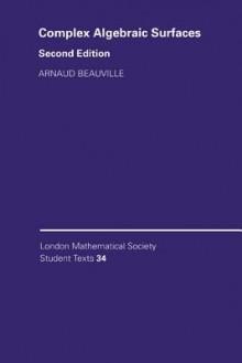 Complex Algebraic Surfaces - Arnaud Beauville