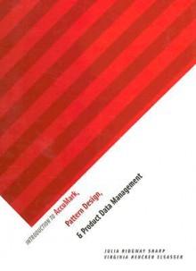 Introduction to Accumark, Pattern Design, and PDM - Julia Sharp, Virginia Hencken Elsasser