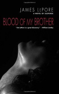 Blood of My Brother - James LePore