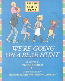 We're Going On A Bear Hunt - Vivian French,Michael Rosen,Helen Oxenbury