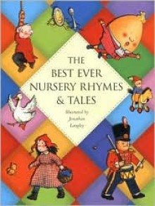 The Best Ever Nursery Rhymes and Tales - Jonathan Langley