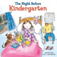 The Night Before Kindergarten - Natasha Wing;Julie Durrell