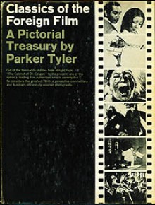 Classics of the Foreign Film - Parker Tyler