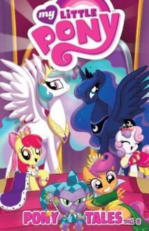 My Little Pony: Pony Tales, Vol. 2 - Ted Anderson, Georgia Ball, Rob Anderson, Katie Cook, Ben Bates, Amy Mebberson, Agnes Garbowska, Andy Price