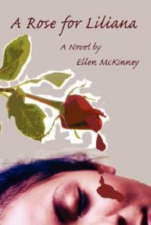 A Rose for Liliana - Ellen McKinney