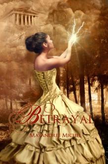 Betrayal (The Descendants, #1) - Mayandree Michel