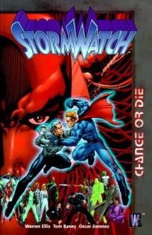 StormWatch, Vol. 3: Change or Die - Warren Ellis, Tom Raney, Oscar Jimenez