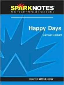 Happy Days (SparkNotes Literature Guide Series) - SparkNotes Editors, Samuel Beckett