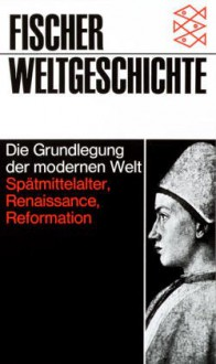 Die Grundlegung der modernen Welt - Ruggiero Romano, Alberto Tenenti
