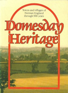 Domesday Heritage: Towns And Villages Of Norman England Through 900 Years - Elizabeth Hallam
