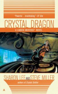 Crystal Dragon - Sharon Lee, Steve Miller