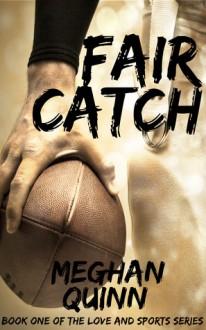 Fair Catch - Meghan Quinn