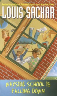 Wayside School Is Falling Down - Louis Sachar, Adam McCauley