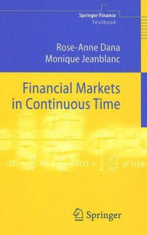 Financial Markets in Continuous Time - Rose-Anne Dana, Monique Jeanblanc