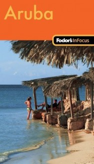 Fodor's In Focus Aruba, 1st Edition (Pocket Guides) - Fodor's Travel Publications Inc.