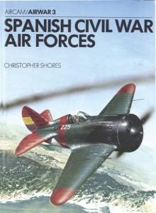 Spanish Civil War Air Forces - Christopher Shores