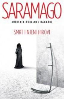 Smrt i njeni hirovi - José Saramago, Tanja Štrbac
