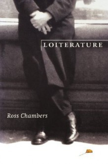 Loiterature (Stages) - Ross Chambers