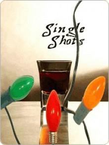 Holiday Single Shot Collection 2006 - Willa Okati, BA Tortuga, Jodi Payne, Sean Michael, Julia Talbot, Kiernan Kelly, Dallas Coleman, S.A. Clements