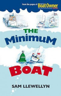 The Minimum Boat - Sam Llewellyn