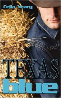 Texas Blue - Celia Yeary