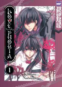 Lovephobia Volume 1 - Kokoro Natsume