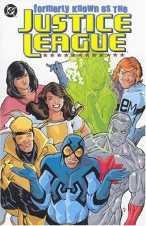 Formerly Known as the Justice League - Keith Giffen, J.M. DeMatteis