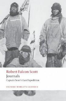 Journals: Scott's Last Expedition - Robert Falcon Scott, Max Jones