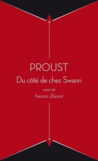 Du côté de chez Swann (édition spéciale avec Swann illustré) - Marcel Proust, Antoine Compagnon