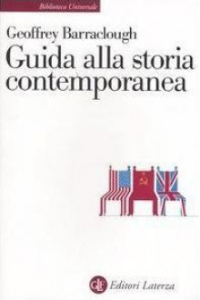 Guida alla storia contemporanea - Geoffrey Barraclough, M. Andreose