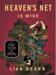 Heaven's Net Is Wide - Lian Hearn