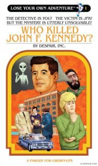 Who Killed John F. Kennedy? - Justin Sewell, Michael Schaub, Paul Stranger