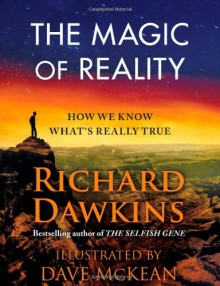 The Magic of Reality: How We Know What's Really True - Dave McKean,Richard Dawkins