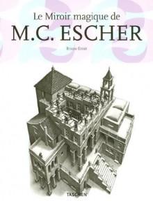 Le Miroir magique de MC Escher - Bruno Ernst