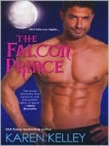 The Falcon Prince (Princes of Symtaria #2) - Karen Kelley