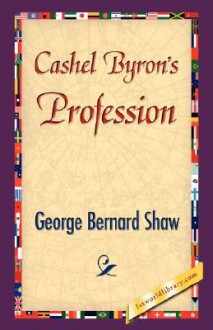 Cashel Byron's Profession - George Bernard Shaw, Harry Thornton Moore