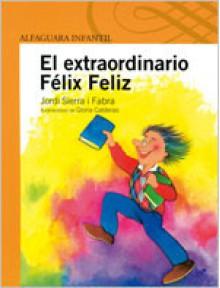 El Extraordinario Félix Feliz