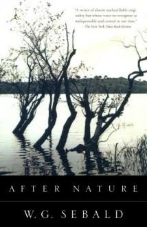 After Nature - W.G. Sebald,Michael Hamburger