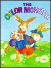 The Color Monster - Ron Fontes, Lynn Adams, Justine Korman Fontes