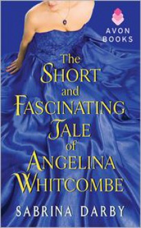 The Short and Fascinating Tale of Angelina Whitcombe - Sabrina Darby